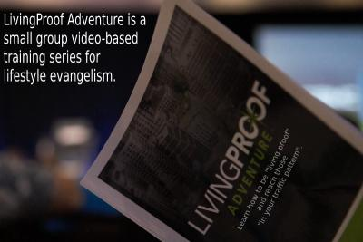 Living Proof Adventure evangelism
